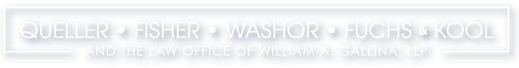 Queller, Fisher, Washor, Fuchs And Kool And The Law Office Of William A. Gallina, LLP